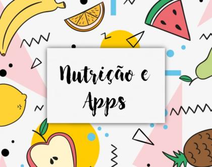 Nutrição e aplicativos, grandes aliados