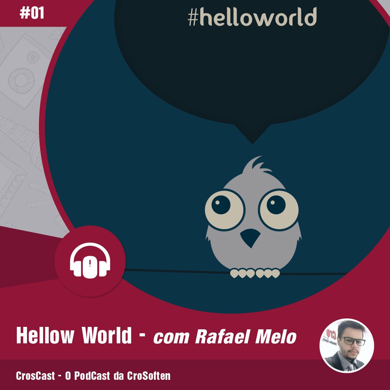 CrosCast #01 - Hello World