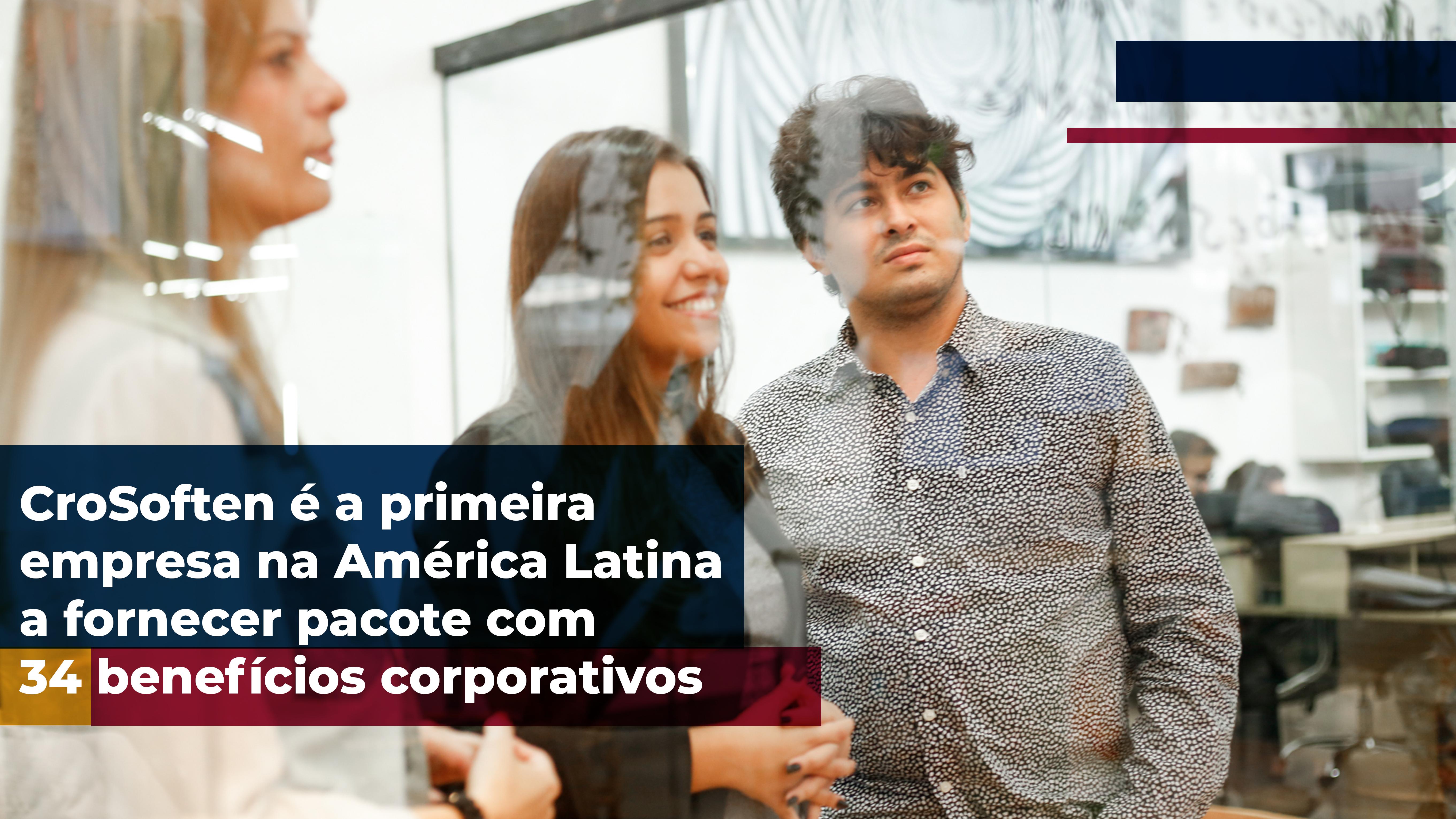CroSoften é a primeira empresa na América Latina a fornecer pacote com 34 benefícios para seus colaboradores