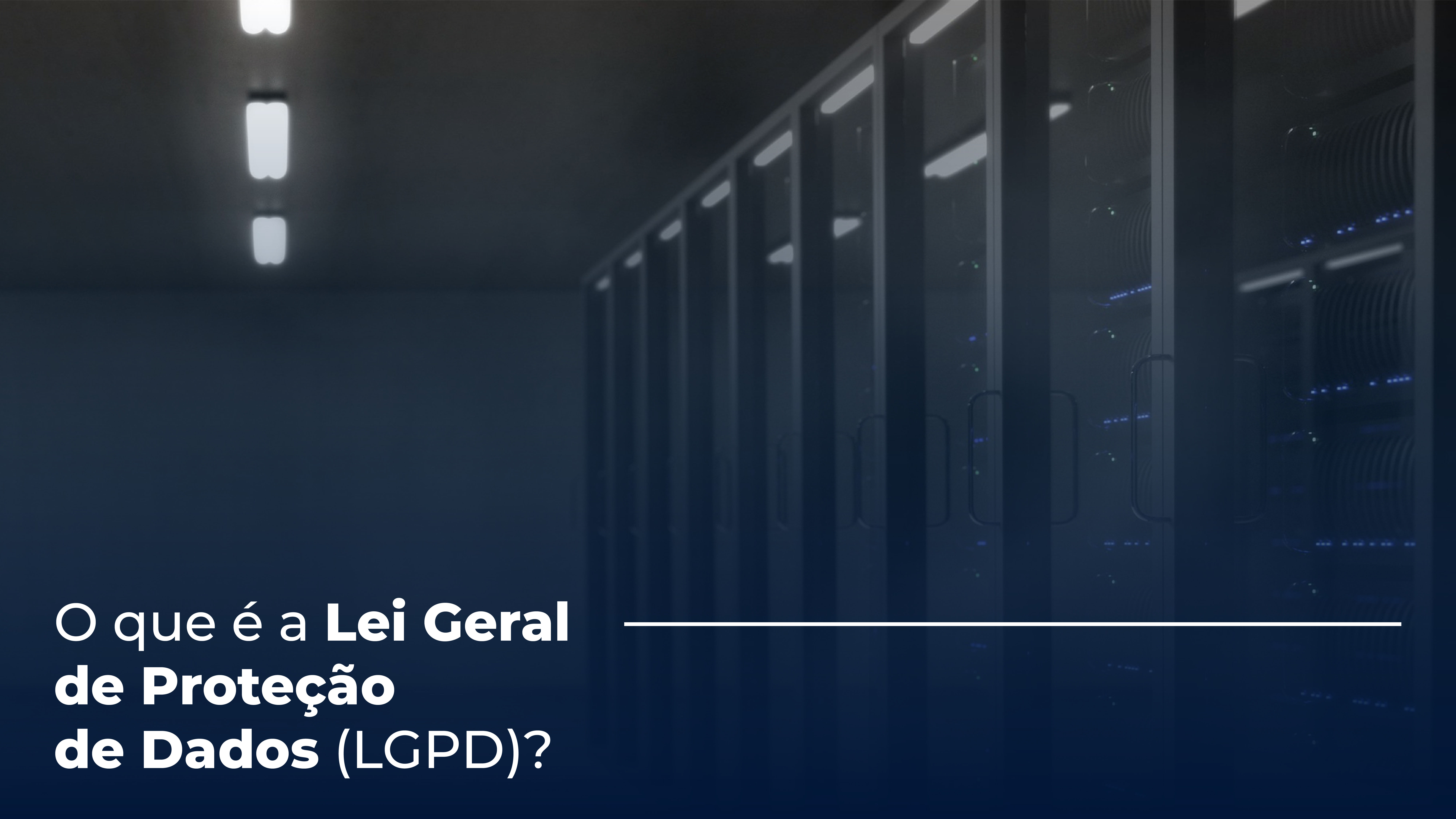 O que é a Lei Geral de Proteção de Dados (LGPD)?