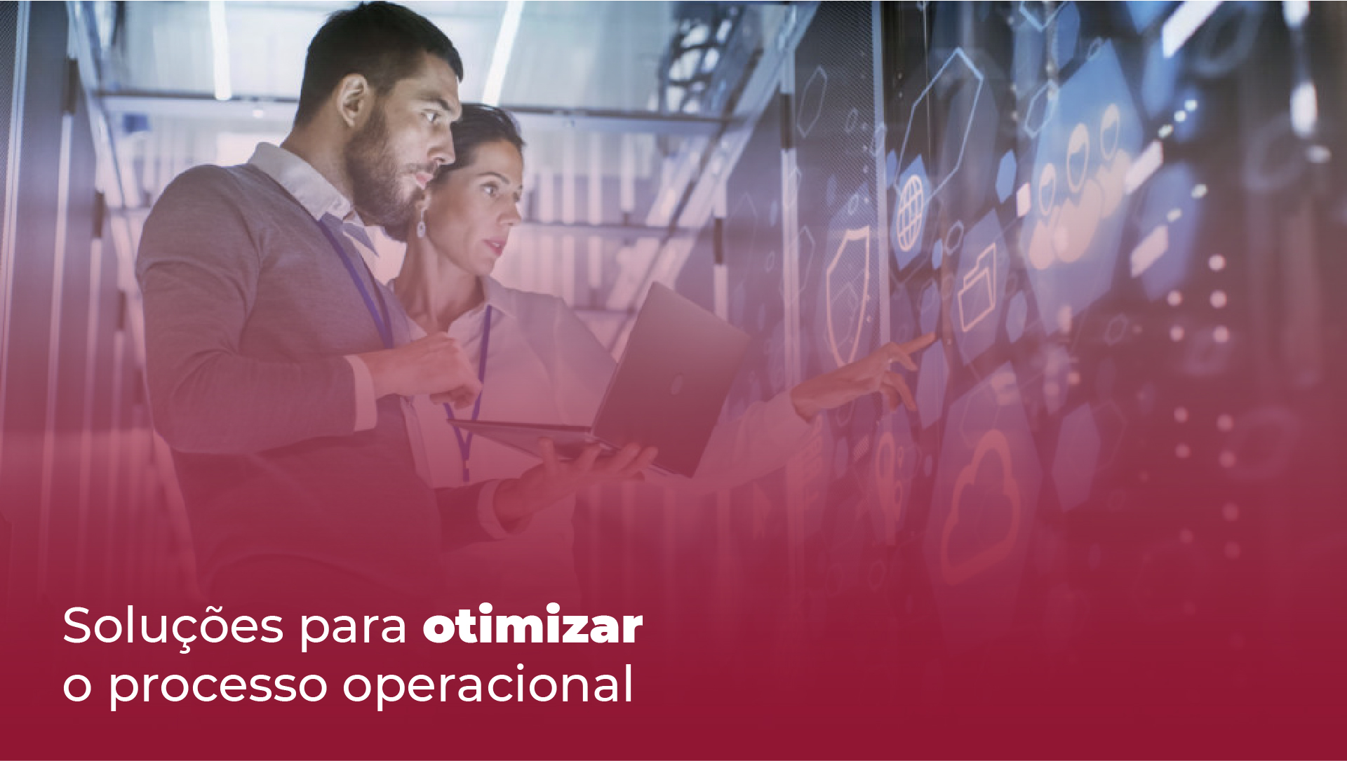 Soluções para otimizar o processo operacional