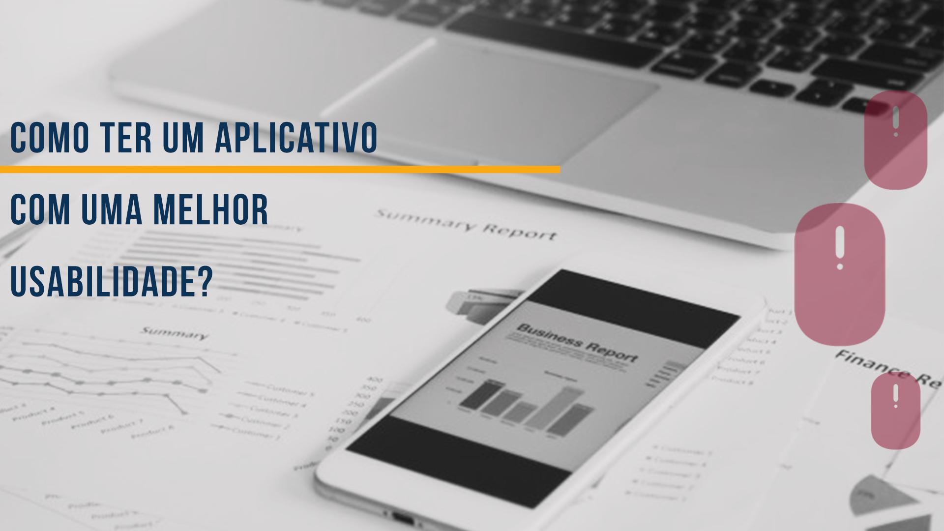 Contratar uma empresa especializada para a criação do aplicativo é a maneira certa de garantir que ele será tão funcional e eficiente quanto os seus usuários exigem que seja. Isso é usabilidade!