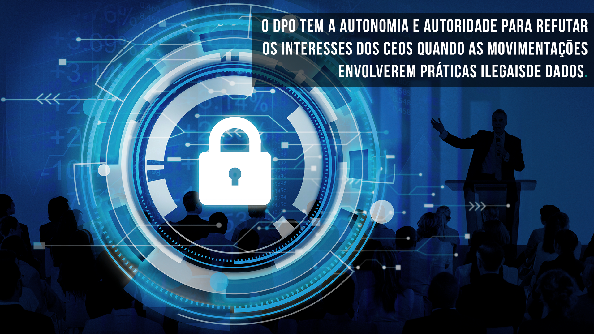 Você sabe que faz um Data Protection Officer ou DPO?