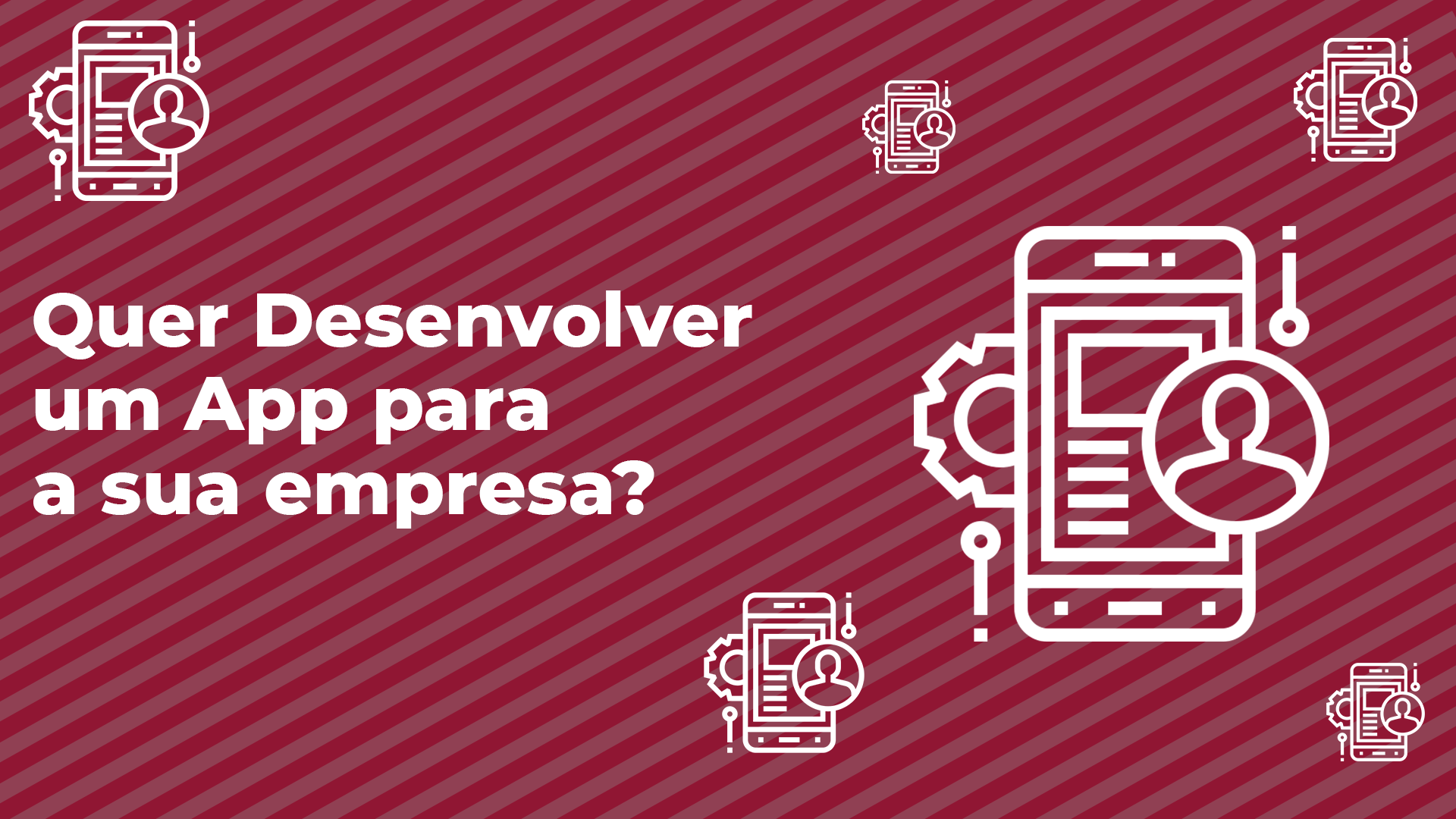 Quer Desenvolver um App para a sua empresa?